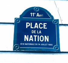 The street names signs. The 14 of July is la Fête Nationale, which celebrates de anniversary of the Storming of the Bastille as well as the Fête de la Fédération-related to the French revolution and unity of the french people.